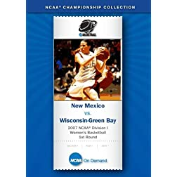 2007 NCAA(r) Division I Women's Basketball 1st Round - New Mexico vs. Wisconsin-Green Bay