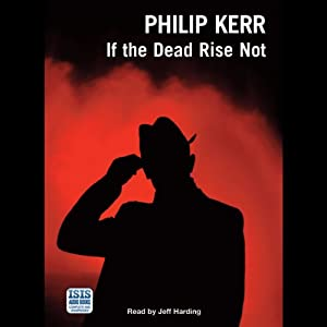 If the Dead Rise Not | [Philip Kerr]