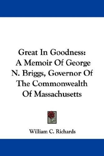 Great in Goodness: a Memoir of George N.