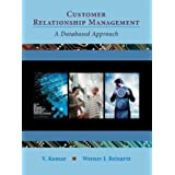 Customer Relationship Management: A Databased Approach (Business)by V. Kumar