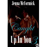 Caught Up In You 3: Designer Love and Empty Things (Edgeplay) ~ Jenna McCormick