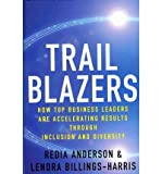 img - for [(Trailblazers: How Top Business Leaders are Accelerating Results Through Inclusion and Diversity )] [Author: Lenora Billings-Harris] [Oct-2010] book / textbook / text book