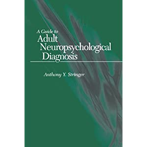 Guide to Adult Neuropsychological Diagnosis