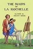 Maids of La Rochelle (1847451020) by Brent-Dyer, Elinor M.