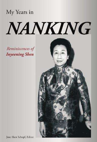 My Years in Nanking: Reminiscences of Inyeening Shen