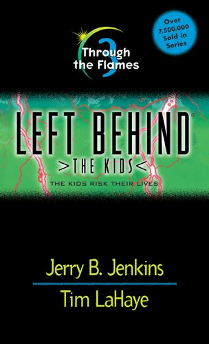 Jerry B. Jenkins - Through the Flames: 3 (Left Behind: The Kids)