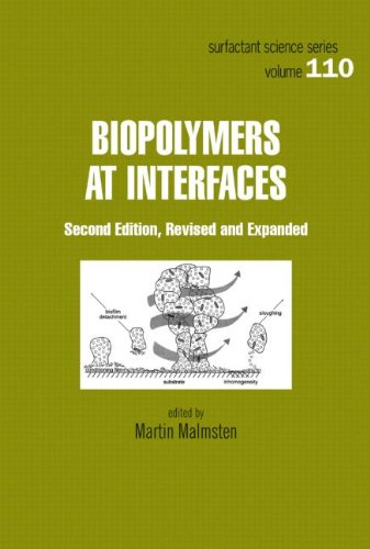Biopolymers At Interfaces, Second Edition (Surfactant Science)