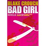 Bad Girl (Lucy's Prequel to Serial) ~ Blake Crouch