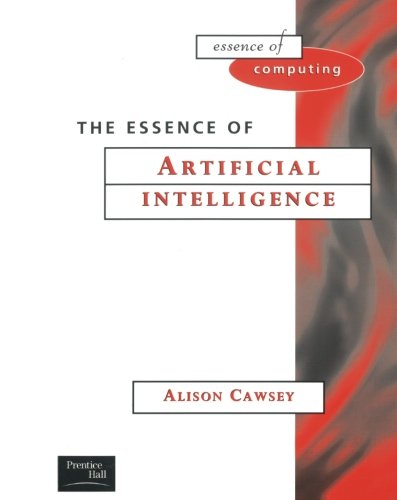 The Essence of Artificial Intelligence, by Alison Cawsey