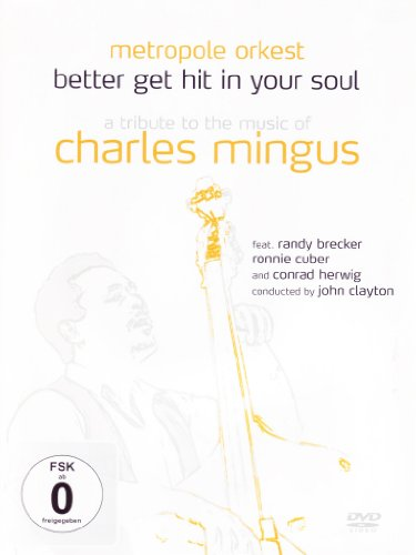 Better Get Hit In Your Soul - A Tribute To The Music Of Charles Mingus [DVD]