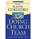 img - for Doing Church as a Team: The Miracle of Teamwork and How It Transforms Churches (Paperback) - Common book / textbook / text book