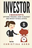 Investor: 3 Manuscripts: Options Trading, How to Budget and Invest in Real Estate