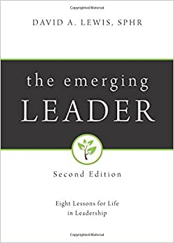 The Emerging Leader: Eight Lessons For Life In Leadership, 2nd Edition