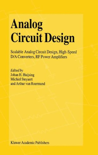 Analog Circuit Design: Scalable Analog Circuit Design, High Speed D/A Converters, RF Power Amplifiers (Tapa Dura)