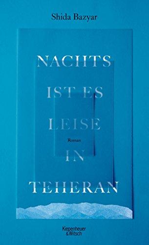 Buchseite und Rezensionen zu 'Nachts ist es leise in Teheran: Roman' von Shida Bazyar