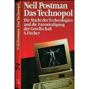 Das Technopol. Die Macht der Technologien und die Entmündigung der Gesellschaft