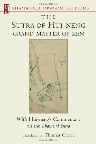 Sutra of Hui-neng, Grand Master of Zen: With Hui-neng's Commentary on the Diamond Sutra (Shambhala Dragon Editions)