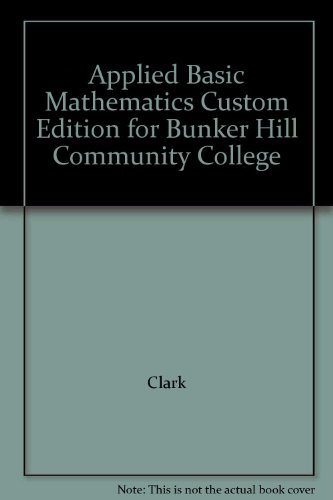 Applied Basic Mathematics Custom Edition for Bunker Hill Community College