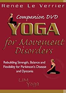 Yoga for Movement Disorders DVD: Rebuilding Strength, Balance, and Flexibility for Parkinson's Disease and Dystonia