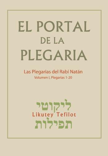 El Portal de la Plegaria - Likutey Tefilot - Plegarias 1-20