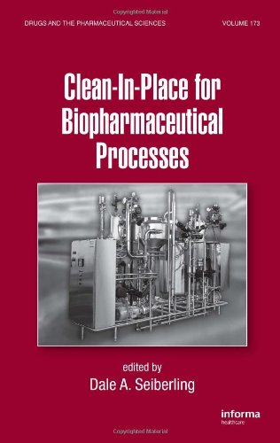 Clean-in-Place Sterilization for the Pharmaceutical & Biotechnology Industries (Drugs and the Pharmaceutical Sciences)