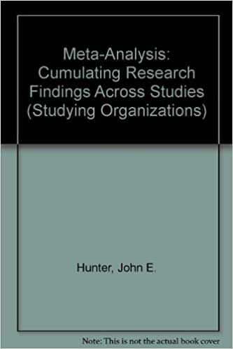Meta-Analysis: Cumulating Research Findings Across Studies (Studying Organizations), Hunter, John E.; Schmidt, Frank L.; Jackson, Gregg B.