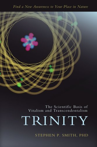 Trinity: The Scientific Basis of Vitalism and Transcendentalism