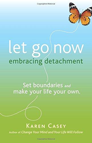 Let Go Now: Embracing Detachment
