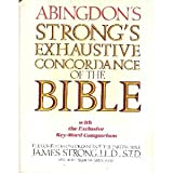 The Exhaustive Concordance of the Bible: Showing Every Word of the Text of the Common English Version of the Canonical Books (0687400309) by James Strong