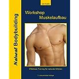 """Workshop Muskelaufbau: effektiv und naturalvon """"Jan Kralle"""""""