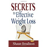 Secrets to Effective Weight Loss ~ Shaun Brodison