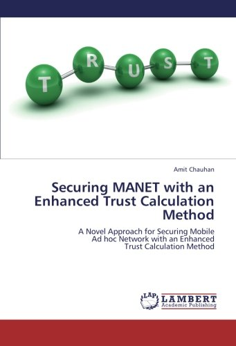 Securing Manet with an Enhanced Trust Calculation Method
