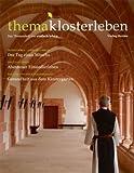 thema klosterleben: Das Themenheft von einfach leben