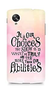 AMEZ our choices show what we are Back Cover For LG Nexus 5