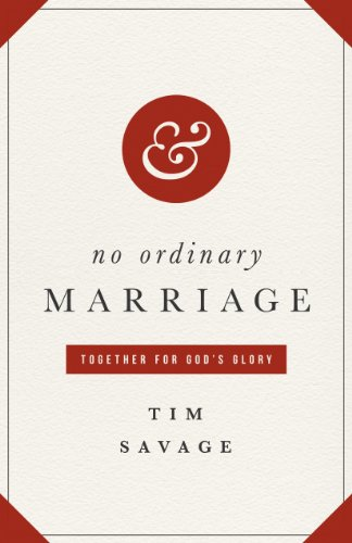 No Ordinary Marriage: Together for God's Glory (Chef Tim Love compare prices)