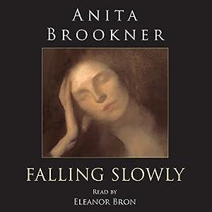 Falling Slowly | [Anita Brookner]