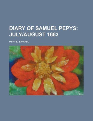 Diary of Samuel Pepys; July]august 1663