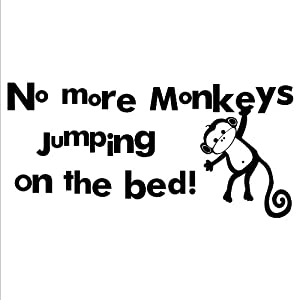 No more monkeys jumping on the bed wall 28 images no for Best 20 no more monkeys jumping on the bed wall decal