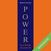 Power : Les 48 lois du pouvoir | Livre audio Auteur(s) : Robert Greene Narrateur(s) : Laurent Jacquet