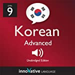 Learn Korean - Level 9: Advanced Korean, Volume 1: Lessons 1-50: Advanced Korean #1 |  Innovative Language Learning