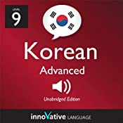 Learn Korean - Level 9: Advanced Korean, Volume 1: Lessons 1-50: Advanced Korean #1 |  Innovative Language Learning