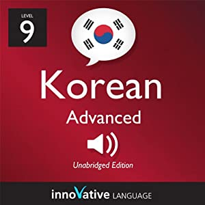 Learn Korean - Level 9: Advanced Korean, Volume 1: Lessons 1-50 Audiobook