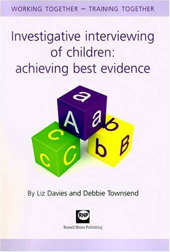 Investigative Interviewing of Children: Achieving Best Evidence. Working togther – training together