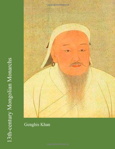 13th-century Mongolian Monarchs: Genghis Khan