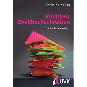 Kreatives Drehbuchschreiben (Praxis Film)
