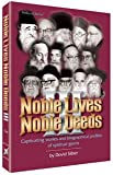 Noble Lives, Noble Deeds: Captivating Stories and Biographical Profiles of Spiritual Giants (Artscroll)