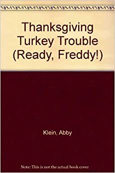 Ready, Freddy! #15: Thanksgiving Turkey Trouble by Klein, Abby