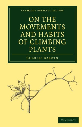 On the Movements and Habits of Climbing Plants (Cambridge Library Collection - Darwin, Evolution and Genetics)