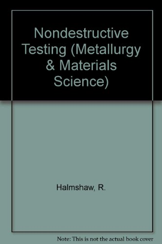 Non-Destructive Testing, Second Edition (Metallurgy & Materials Science)