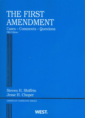 The First Amendment, Cases, Comments, Questions, 5th (American Casebooks)